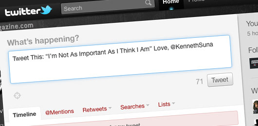"""Tweet This: """"I'm Not As Important As I Think I Am"""""""
