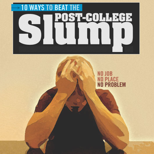 10 Ways to Beat the Post-College Slump