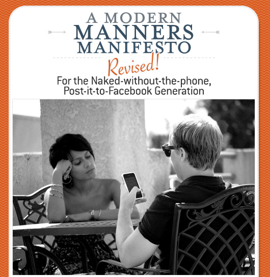 A Modern Manners Manifesto, Revised for the Naked-without-the-phone, Post-it-to-Facebook Generation
