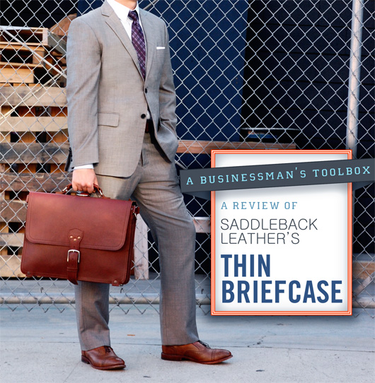 A Review Of Saddleback Leather S Thin Briefcase