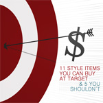 11 Style Items You Can Buy at Target and 5 You Shouldn't