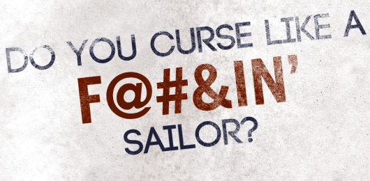 Do You Curse like a F@#&in' Sailor?