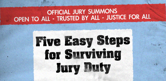 Five Easy Steps for Surviving Jury Duty