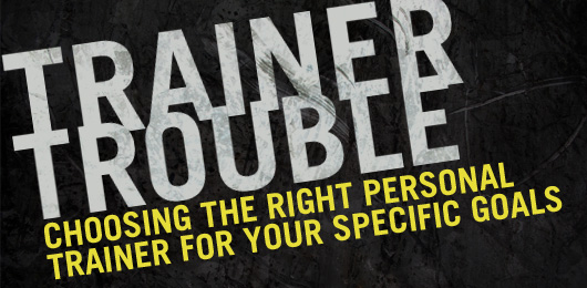 Trainer Trouble: Choosing the Right Personal Trainer for Your Specific Goals