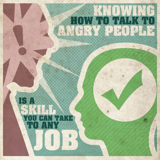 Knowing How to Talk to Angry People is a Skill You Can Take to Any Job
