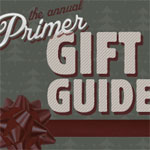 The Primer Gift Guide for Guys
