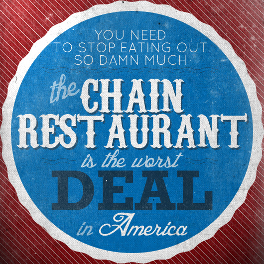 The Chain Restaurant Is The Worst Deal in America & 4 Easy Ways to Stop Eating Out