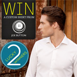 Win a Custom Shirt from Joe Button, with 2 Lucky Winners!