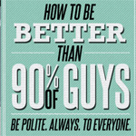 how to be better than 90 percent of guys