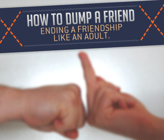 How to Dump a Friend: Ending a Friendship Like an Adult