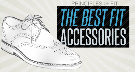 The Best Fit: The Accessories