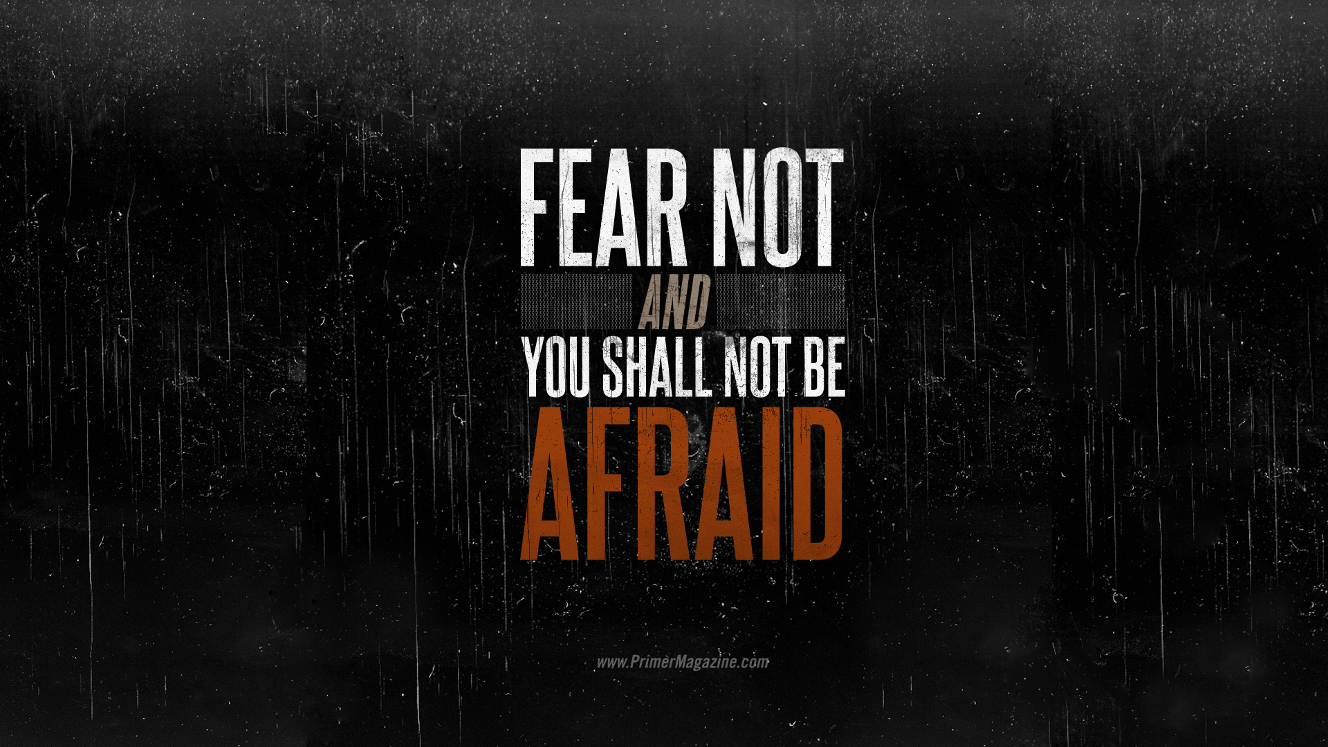 Motivational Monday: Fear Not And You Shall Not Be Afraid