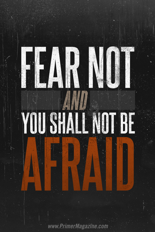 Fear not and you shall not be afraid wallpaper