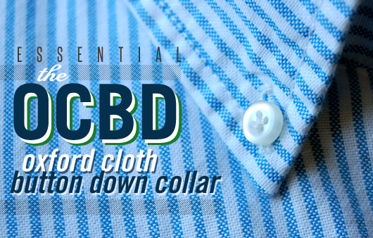 The Essential OCBD: Oxford Cloth Button Down (With 10 Picks to Start)