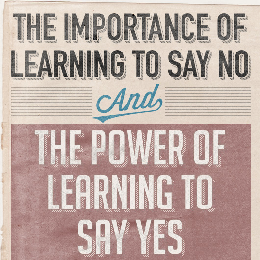 the importance of learning to say no the power of learning to say yes