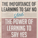 The Importance of Learning o Say No and the Power of Learning to Say Yes