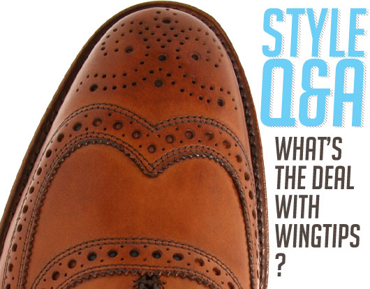 Style Q&A: What's the Deal with Wingtips?