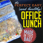 The Perfect, Easy (and Healthy) Office Lunch