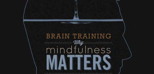 Brain Training: Why Mindfulness Matters