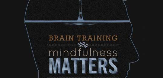 Brain Training: Why Mindfulness Matters