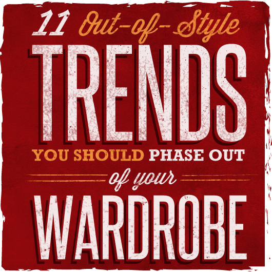 11 Out-of-Style Trends You Should Phase Out of Your Wardrobe
