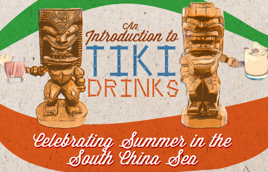 An Introduction to Tiki Drinks: Celebrating Summer in the South China Sea