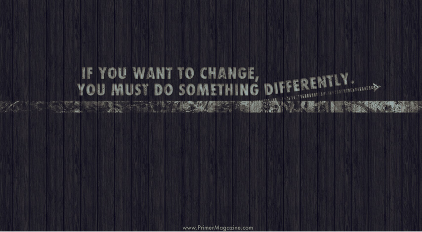Motivational Wallpaper Creating Change In Our Lives