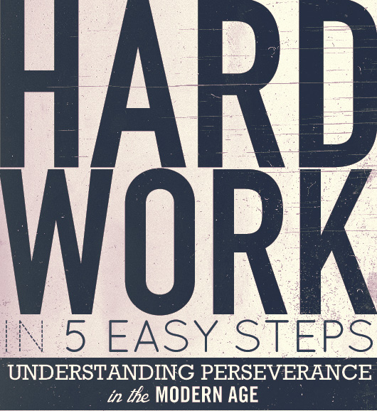 Hard Work in 5 Easy Steps: Understanding Perseverance in the Modern Age