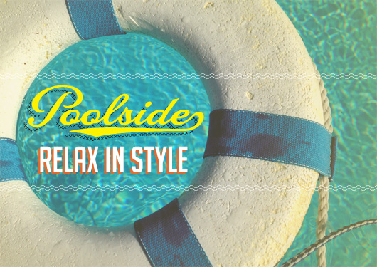 Poolside: Relax in Style