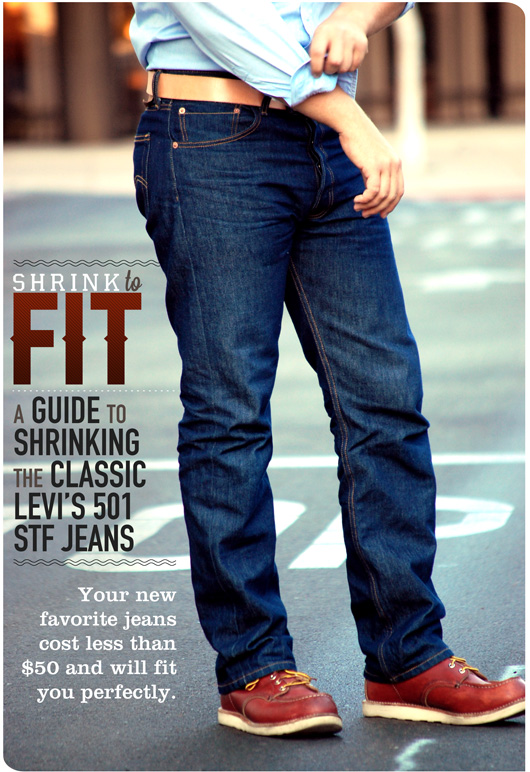 bb47cde06cc Shrink to Fit  A Guide to Shrinking the Classic Levi's 501 STF Jeans