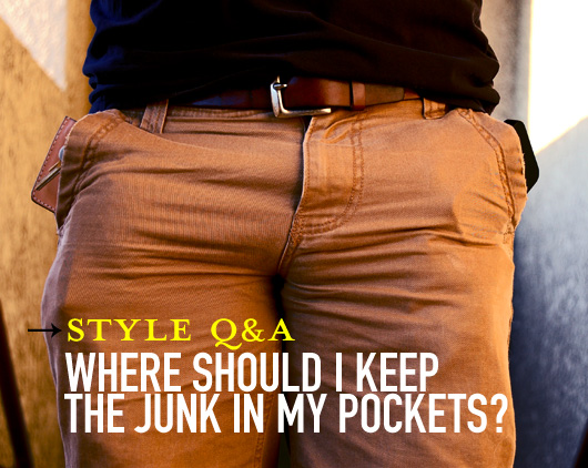 Style Q&A: Where Should I Keep the Junk in My Pockets?