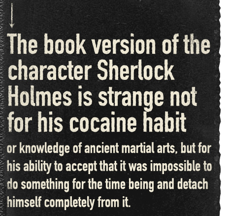 Article text inset - The book version of Sherlock Holmes is strange not for his cocaine habit