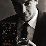 Booze Like Bond: 007′s Other Drinks