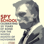 Spy School: Celebrating 50 Years of Bond for the Whole Month of November