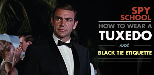Spy School: How to Wear a Tuxedo and Black Tie Etiquette