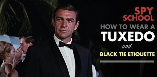 Spy School: How to Wear a Tuxedo and Black Tie Etiquette