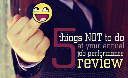 5 Things Not to Do at Your Annual Job Performance Review