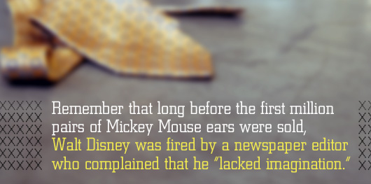Walt Disney was fired by a newspaper editor Article Quote