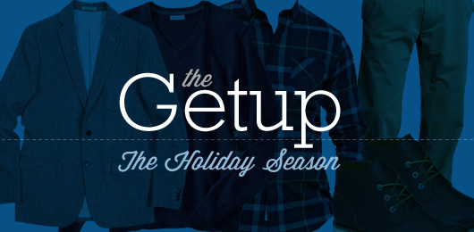 The Getup: The Holiday Season