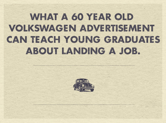 what a 60 year old volkswagen advertisement can teach young graduates about landing a job