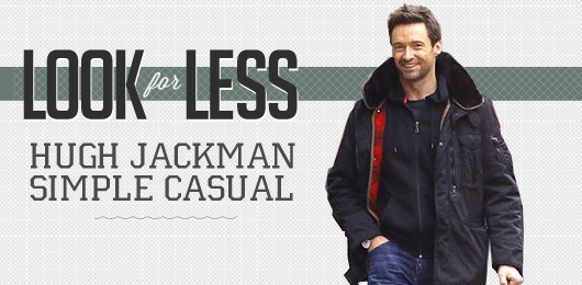 Look for Less: Hugh Jackman Simple Casual