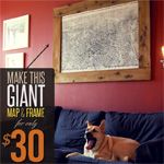 Make This Giant Map & Frame For Only $30