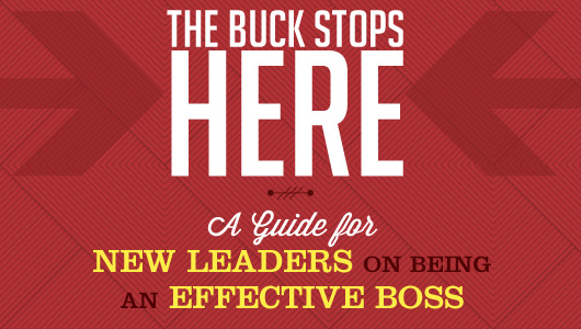 The Buck Stops Here: A Guide for New Leaders on Being an Effective Boss