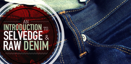 what is selvedge denim and raw denim