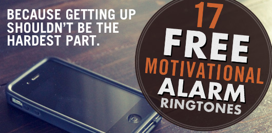 17 Free Motivational Alarm Ringtones