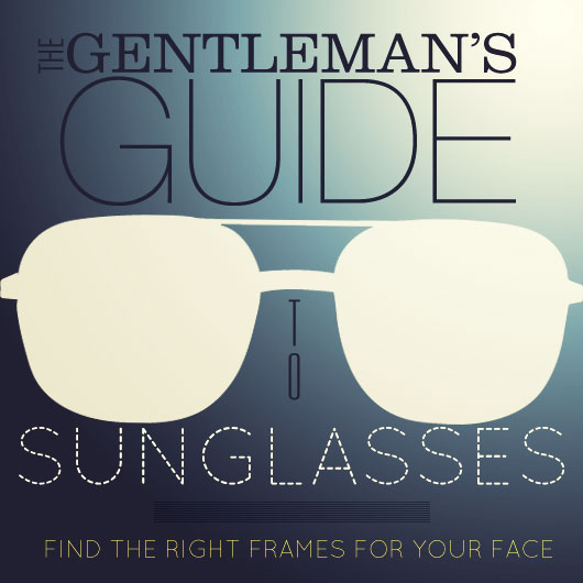 The Gentleman's Guide to Sunglasses