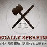 Legally Speaking: When and How to Hire a Lawyer