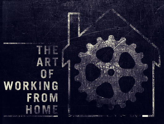 The Art of Working From Home