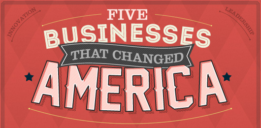5 Businesses That Changed America