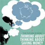 The Future is Now: Thinking About Thinking About Saving Money